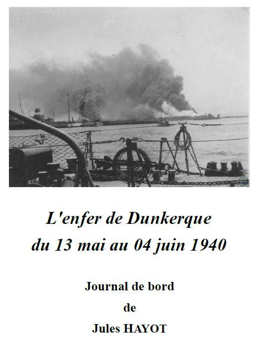 « L'Enfer de Dunkerque du 13 mai au 04 juin 1940 » par Jules HAYOT