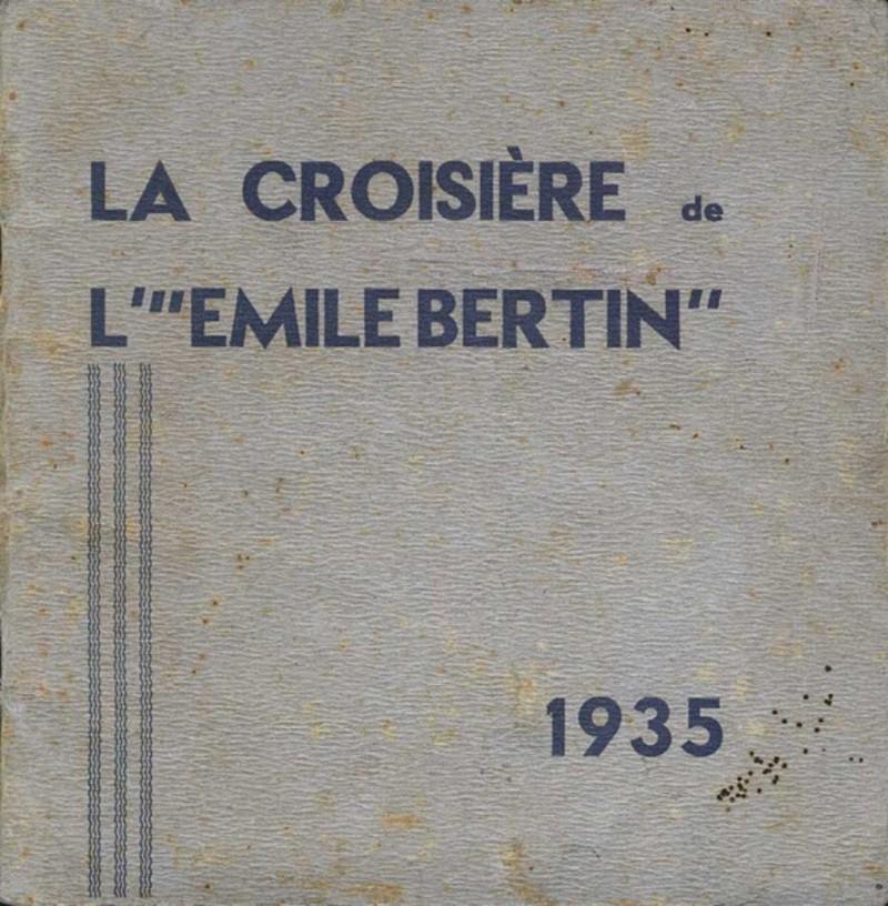 « La croisière de l'Emile Bertin - 1935 » par Lieutenant de vaisseau Camille BLOT