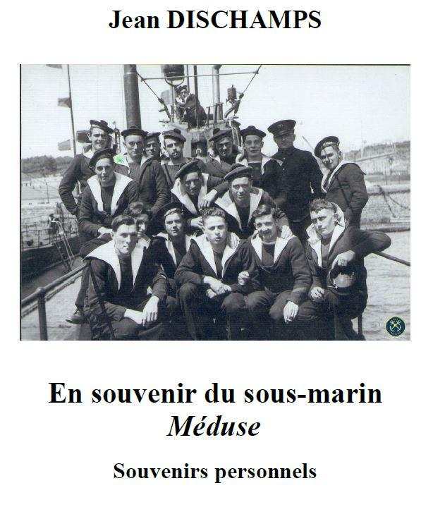 « En souvenir du sous-marin Méduse - Souvenirs personnels » par Jean DISCHAMPS