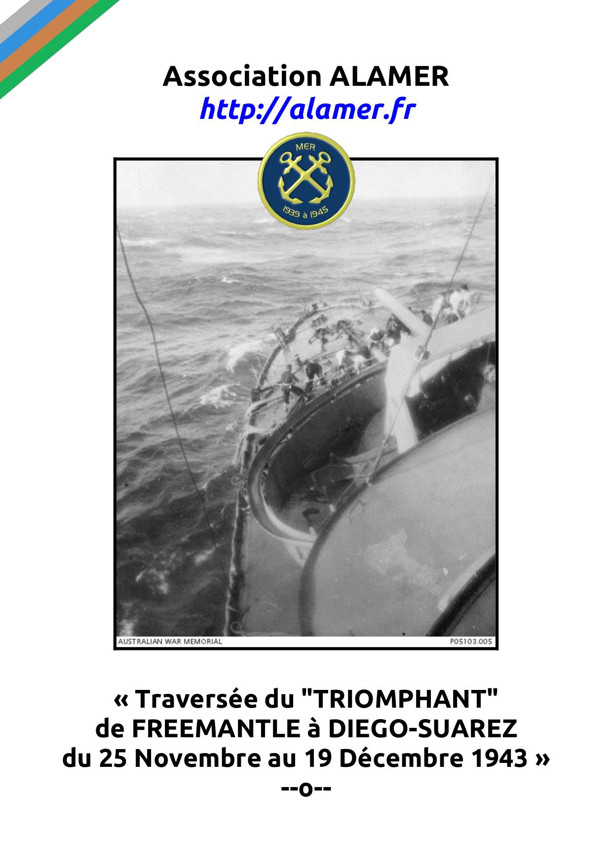 « Traversée du TRIOMPHANT de FREEMANTLE à DIEGO-SUAREZ du 25 Novembre au 19 Décembre 1943 » par Association ALAMER