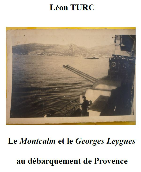 « Le Montcalm et le Georges Leygues au débarquement de Provence » par Léon TURC
