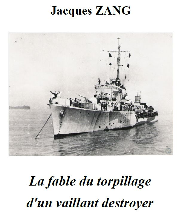 « La fable du torpillage d'un vaillant destroyer » par Jacques ZANG