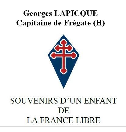 « Souvenirs d'un enfant de la France Libre » par Georges Louis Jean LAPICQUE